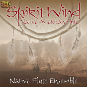 Spirit Wind : Native Flute Ensemble